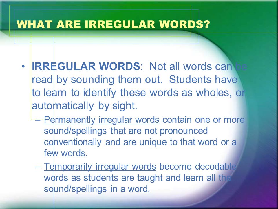 WHAT ARE IRREGULAR WORDS