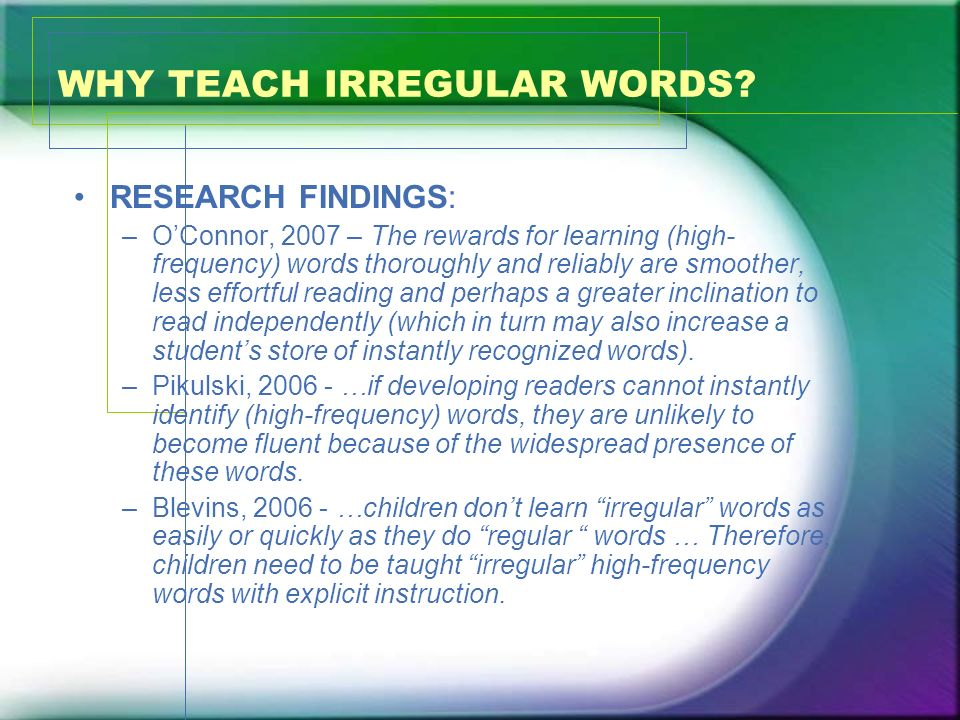 WHY TEACH IRREGULAR WORDS