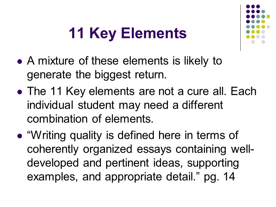 11 Key Elements A mixture of these elements is likely to generate the biggest return.