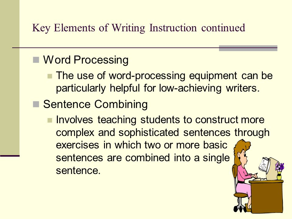 Key Elements of Writing Instruction continued