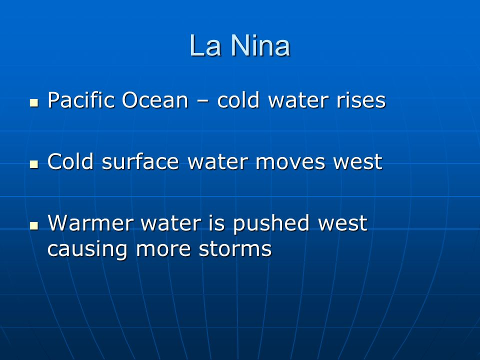 La Nina Pacific Ocean – cold water rises Cold surface water moves west