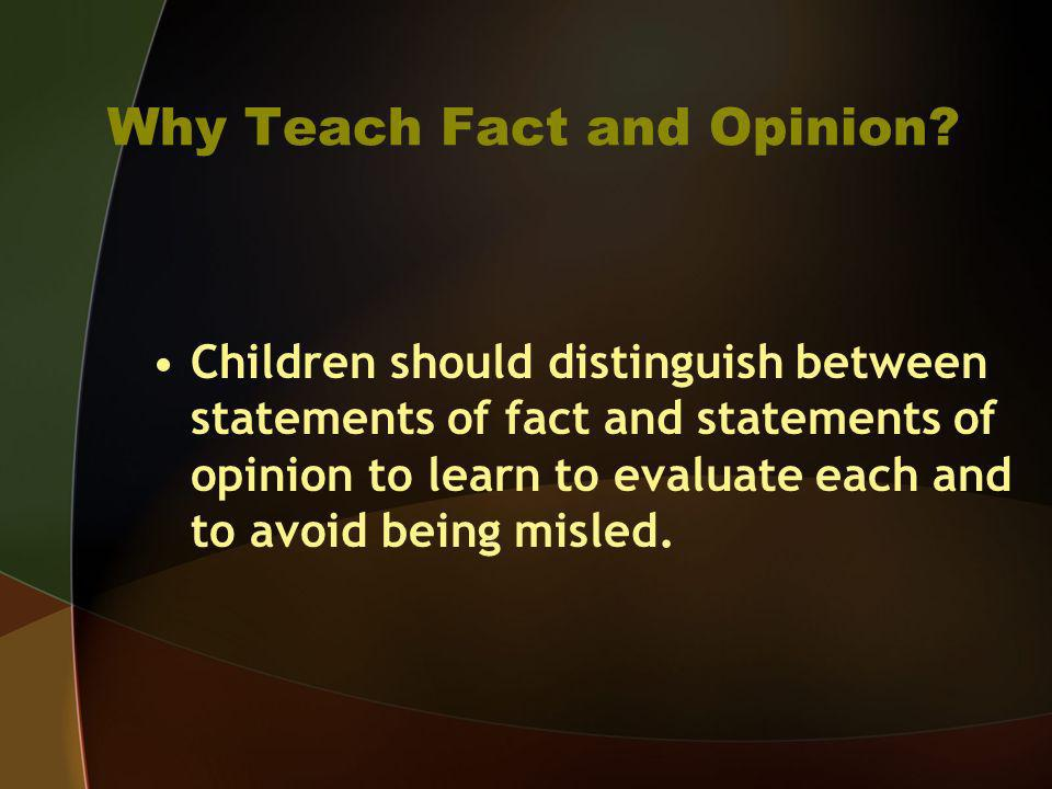 Why Teach Fact and Opinion