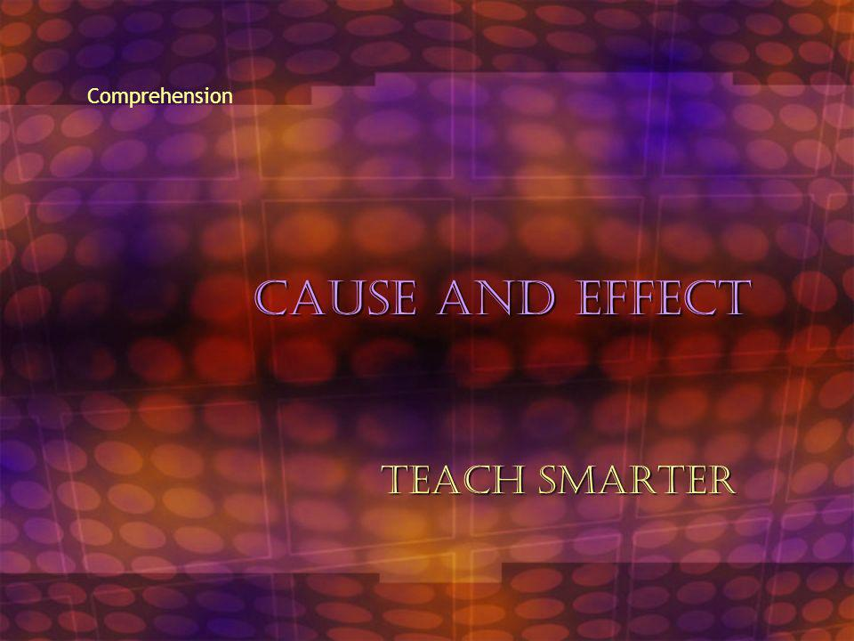 Comprehension Cause and Effect Teach Smarter