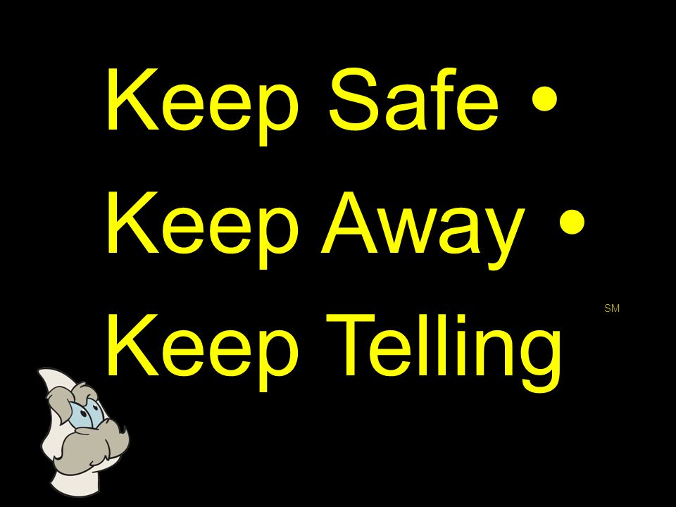 Keep Safe  Keep Away  Keep Telling