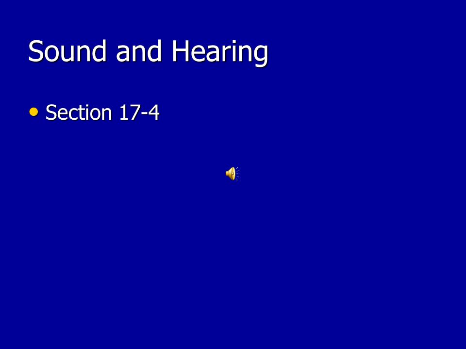 Sound and Hearing Section 17-4