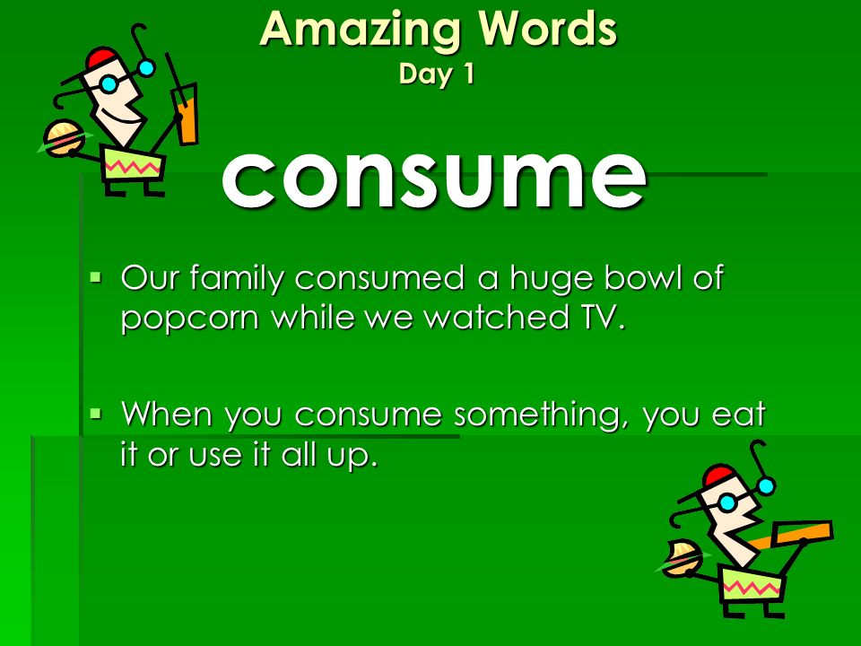 consume Amazing Words Day 1