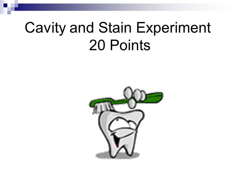 Cavity and Stain Experiment