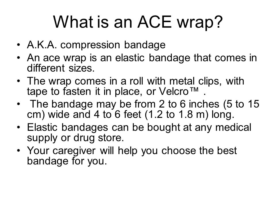 What is an ACE wrap A.K.A. compression bandage