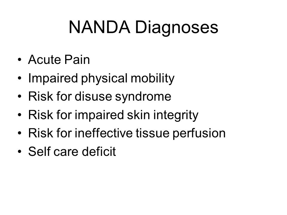 NANDA Diagnoses Acute Pain Impaired physical mobility