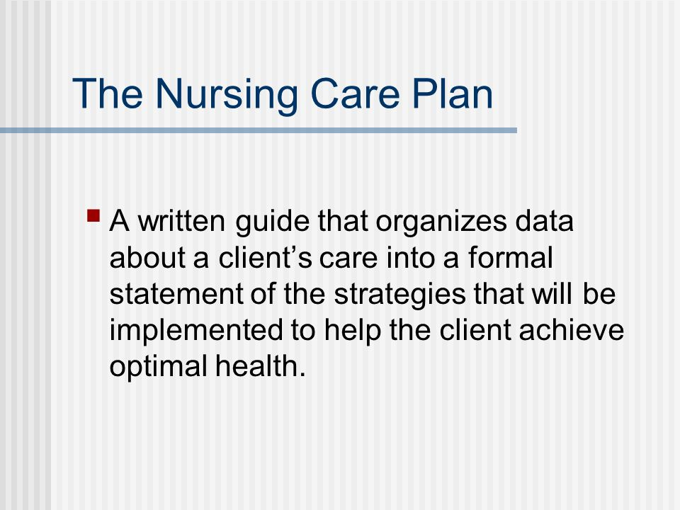 The Nursing Care Plan