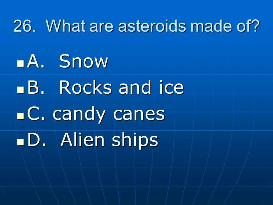26. What are asteroids made of