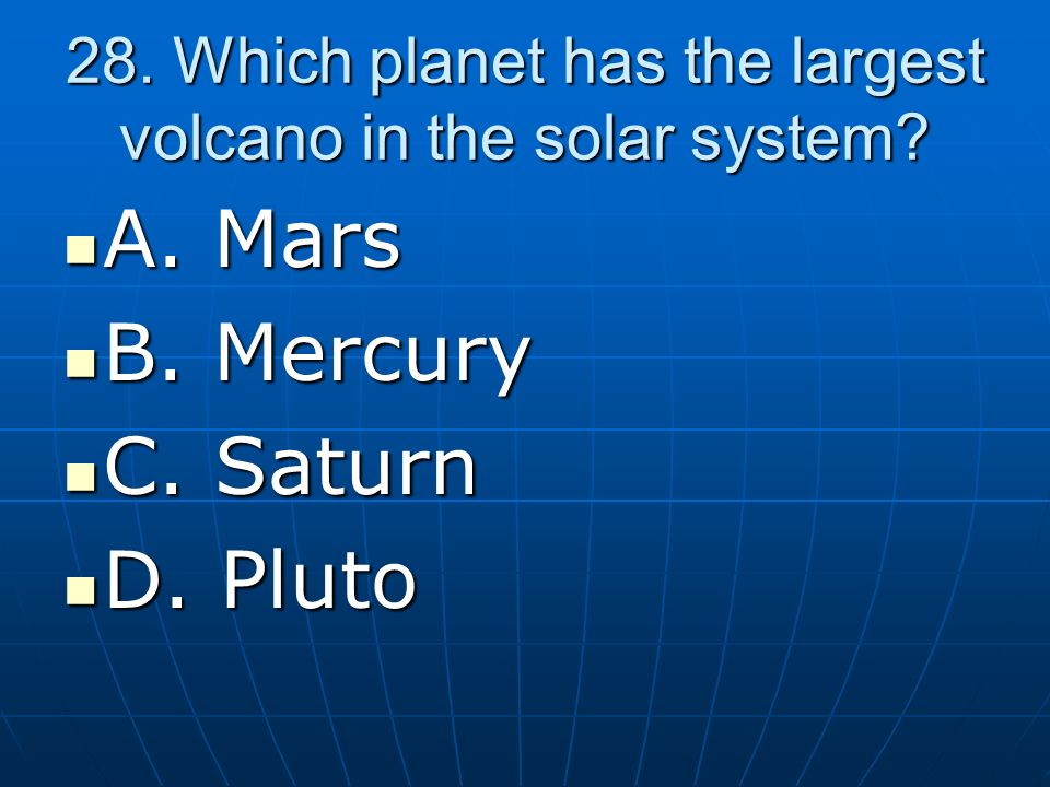 28. Which planet has the largest volcano in the solar system