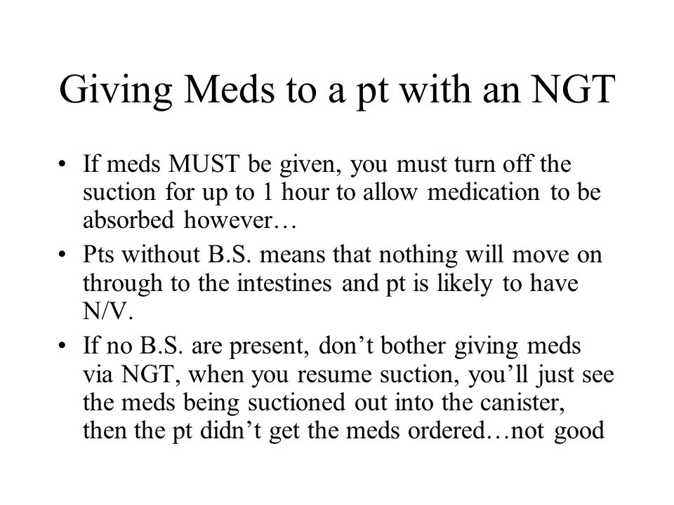 Giving Meds to a pt with an NGT