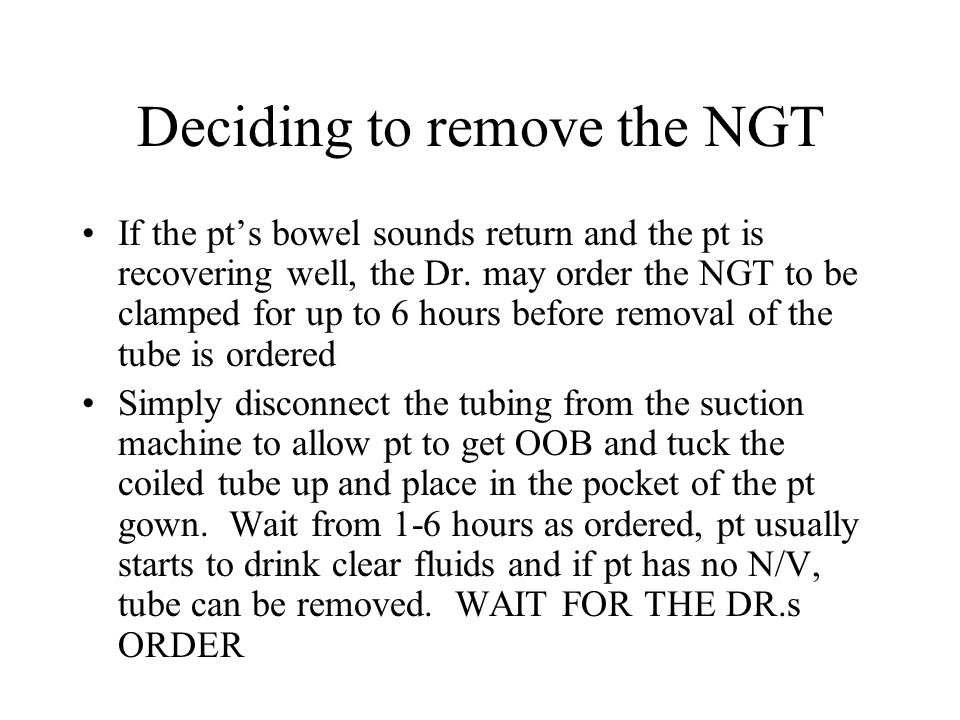 Deciding to remove the NGT