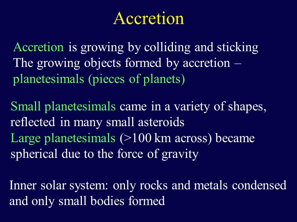 Accretion Accretion is growing by colliding and sticking