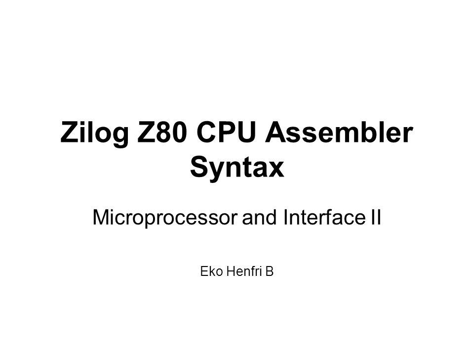 Zilog Z80 CPU Assembler Syntax - ppt download