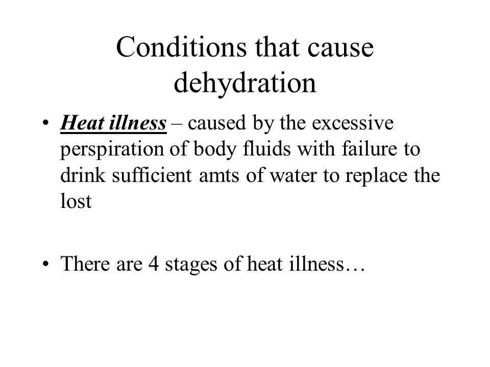 Conditions that cause dehydration