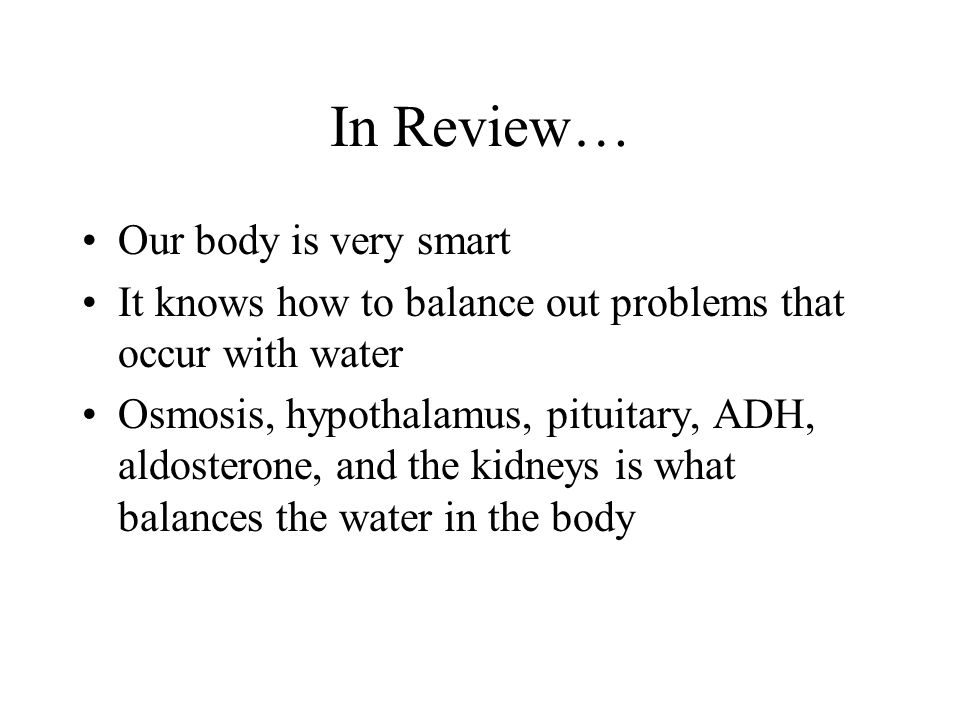 In Review… Our body is very smart