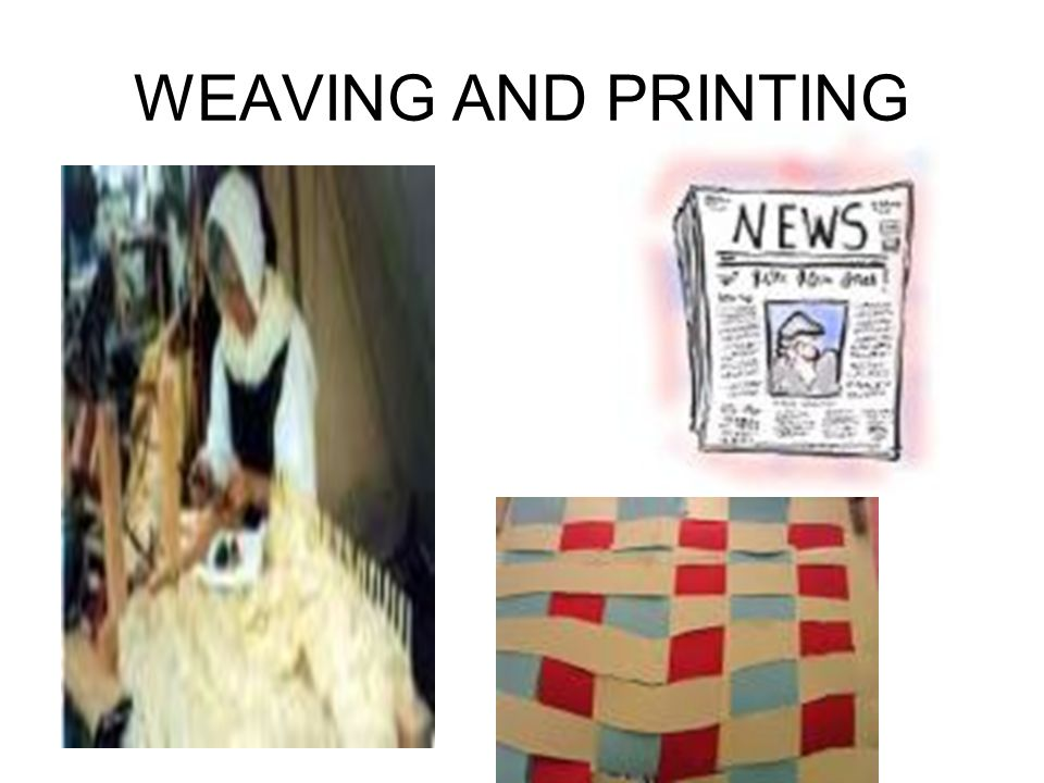 WEAVING AND PRINTING
