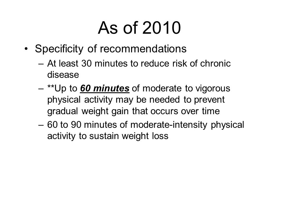 As of 2010 Specificity of recommendations