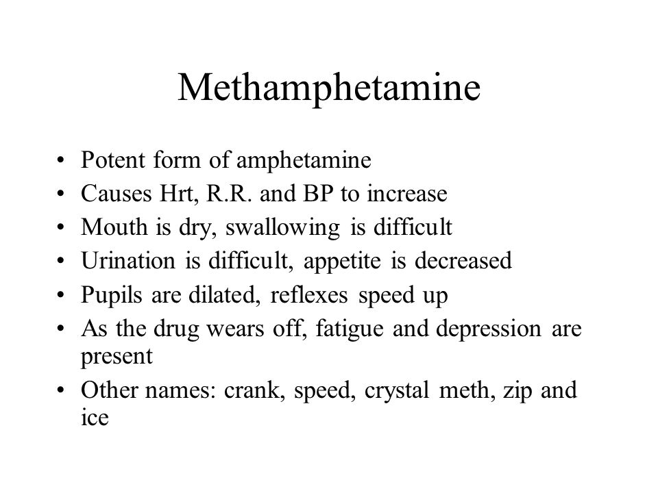 Methamphetamine Potent form of amphetamine
