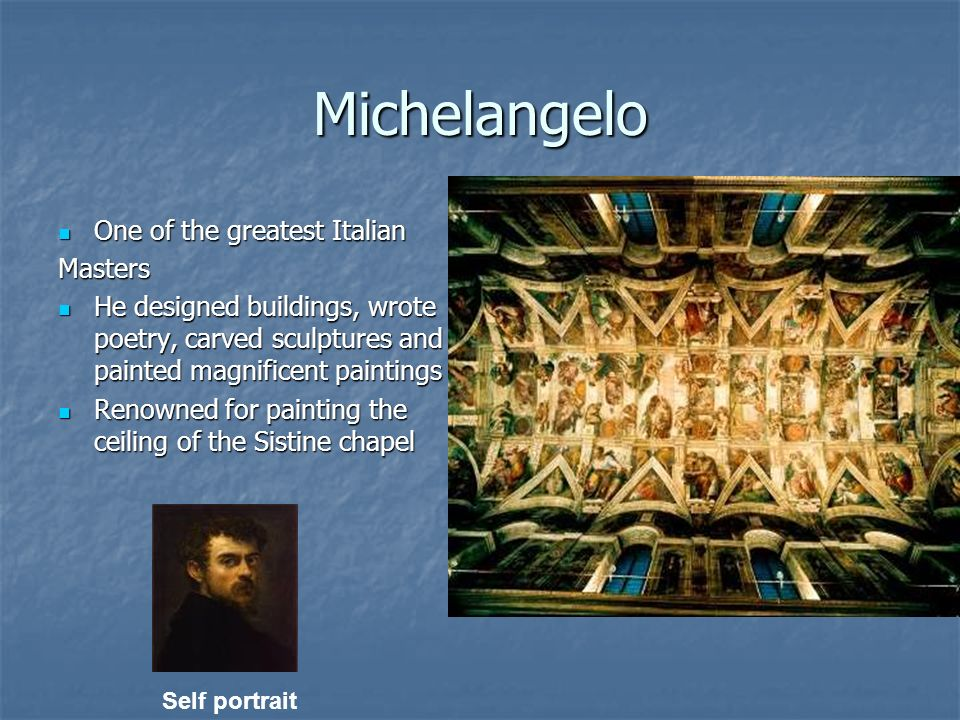 Michelangelo One of the greatest Italian Masters