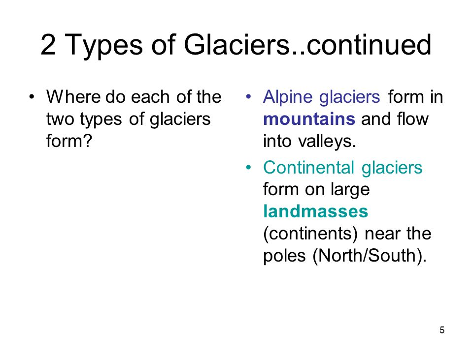 2 Types of Glaciers..continued