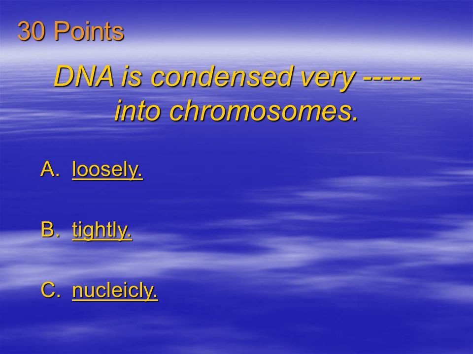 DNA is condensed very ------ into chromosomes.