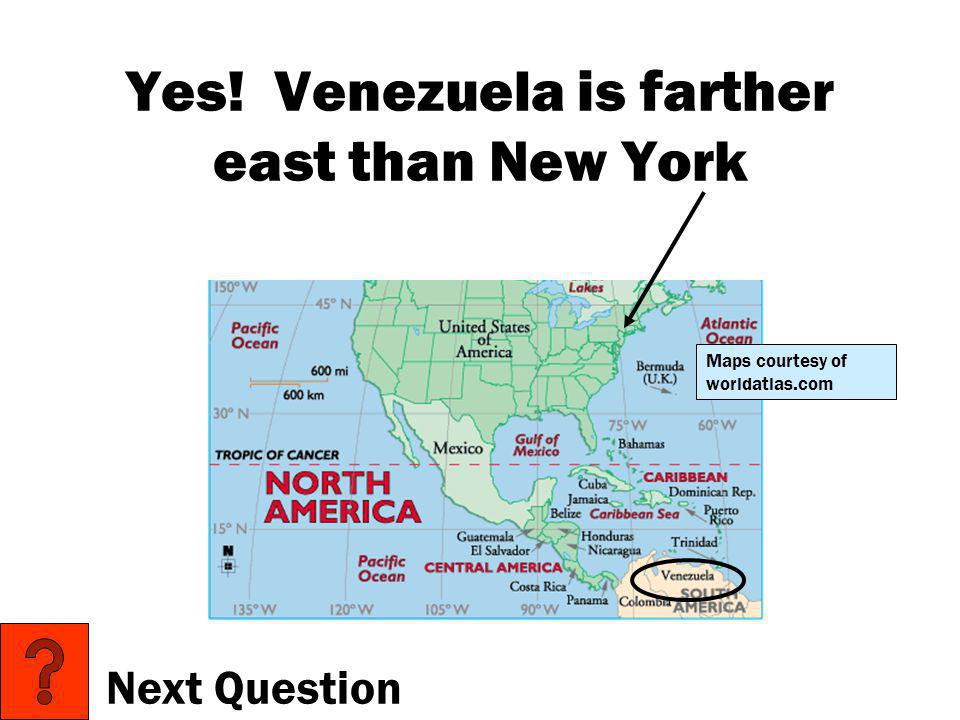Yes! Venezuela is farther east than New York