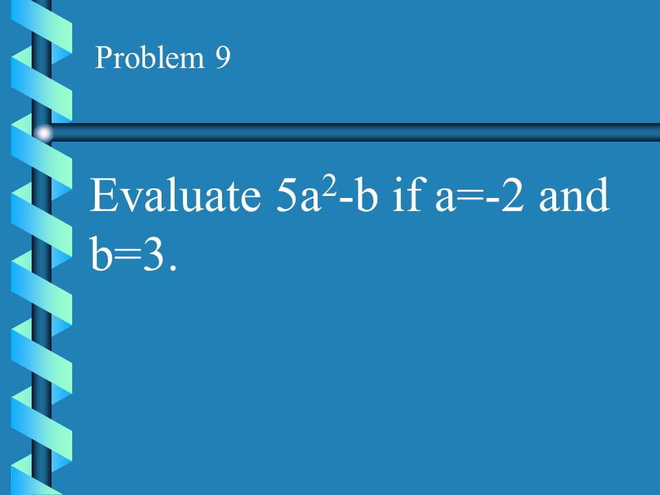 Evaluate 5a2-b if a=-2 and b=3.