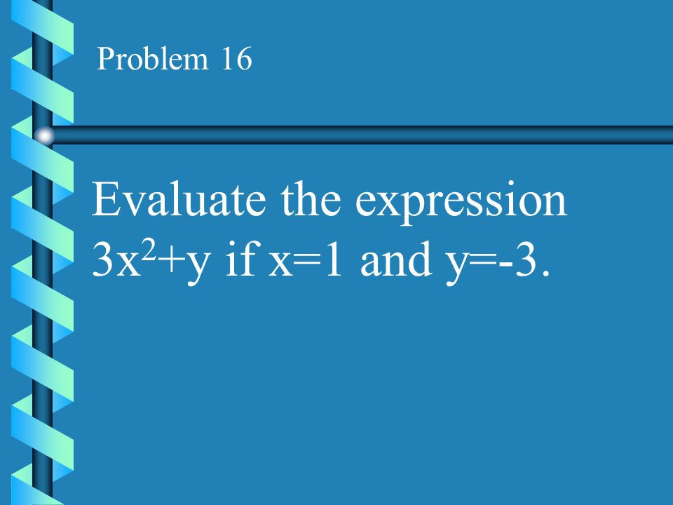 Evaluate the expression 3x2+y if x=1 and y=-3.