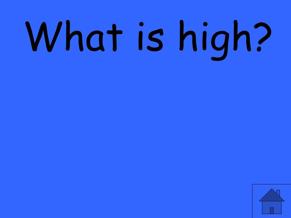 What is high