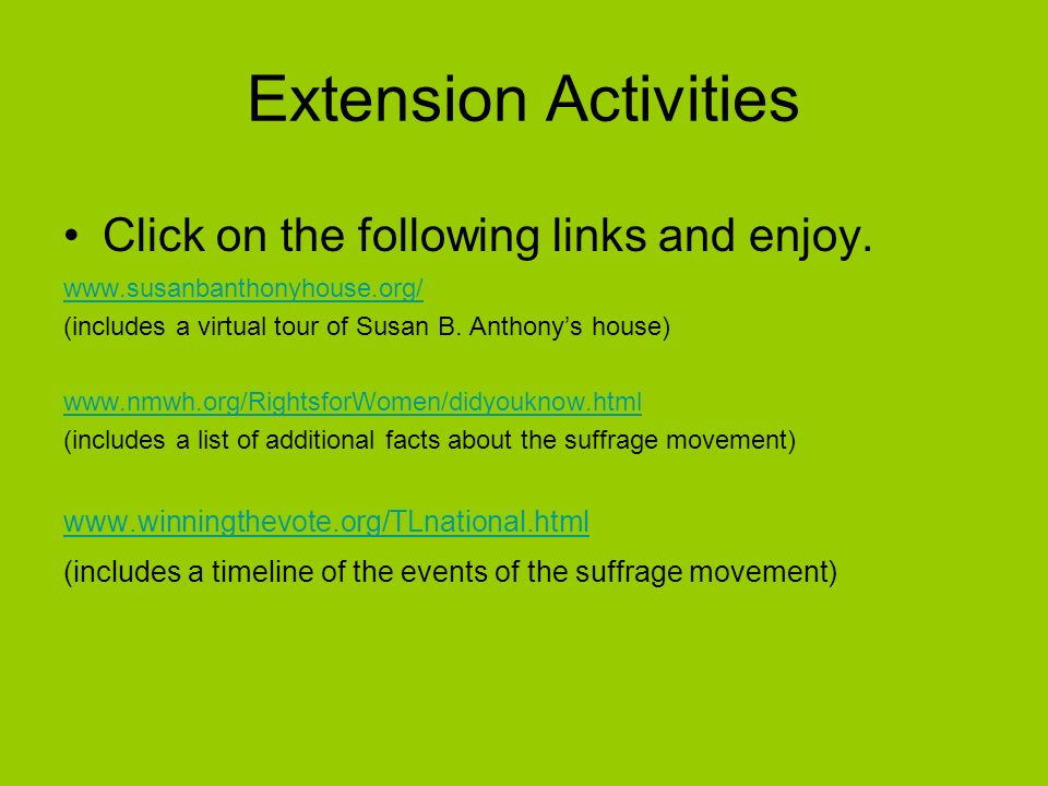 Extension Activities Click on the following links and enjoy.