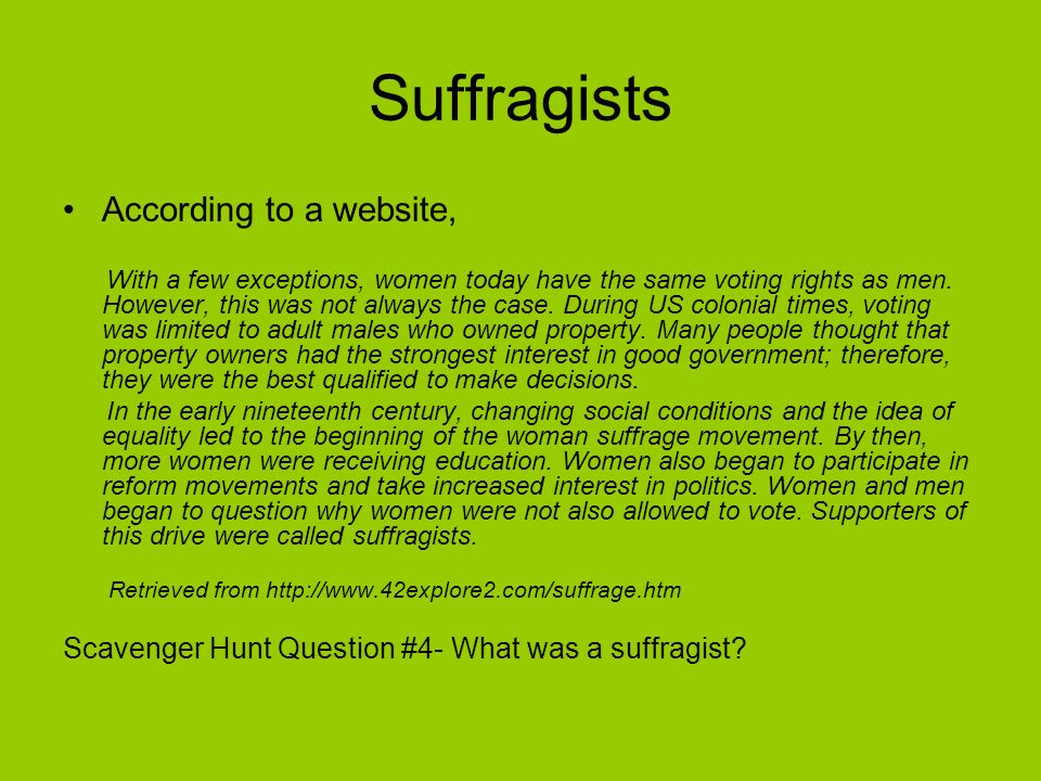 Suffragists According to a website,