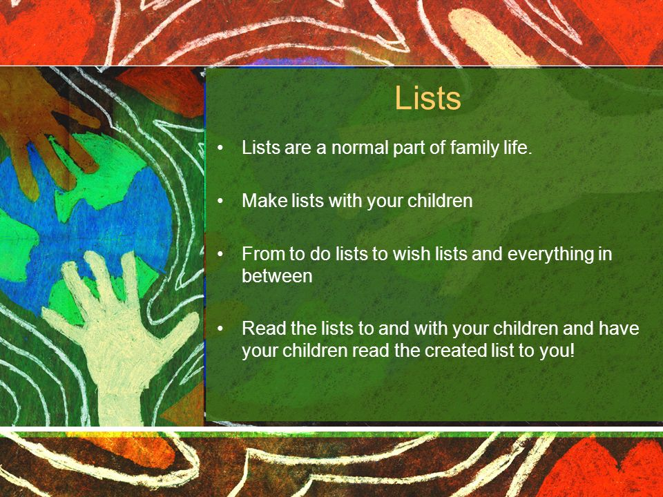 Lists Lists are a normal part of family life.