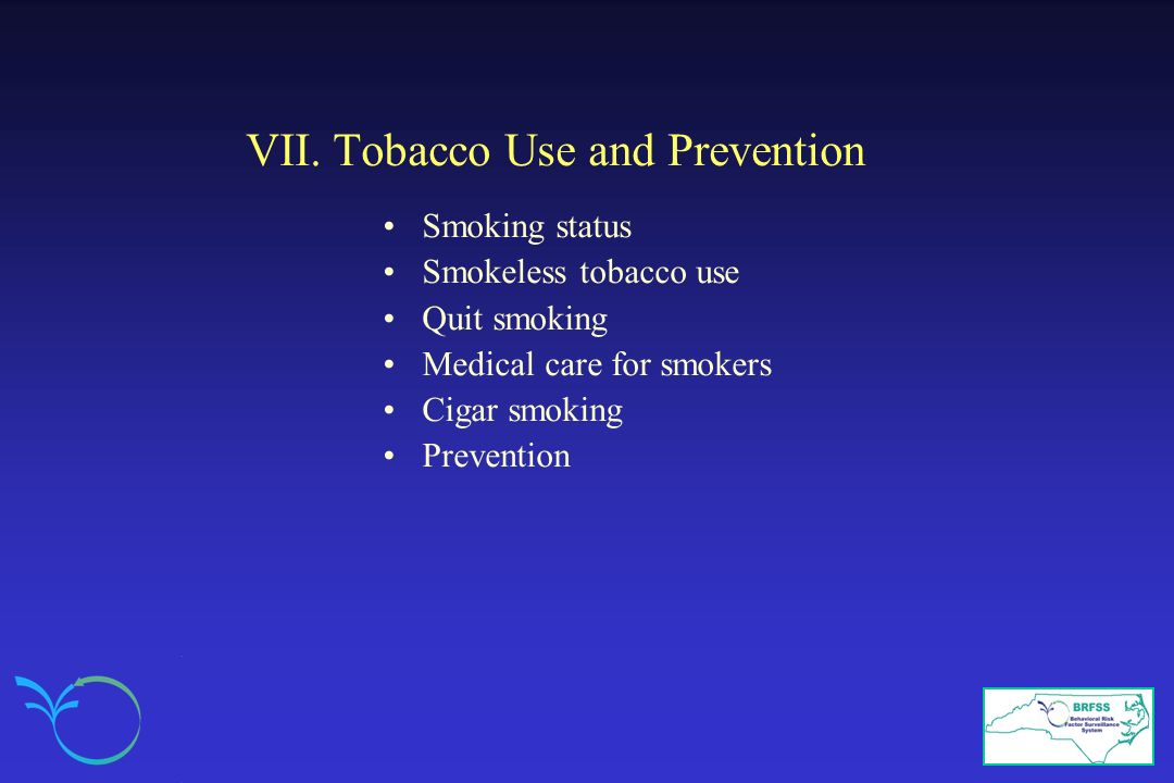 VII. Tobacco Use and Prevention