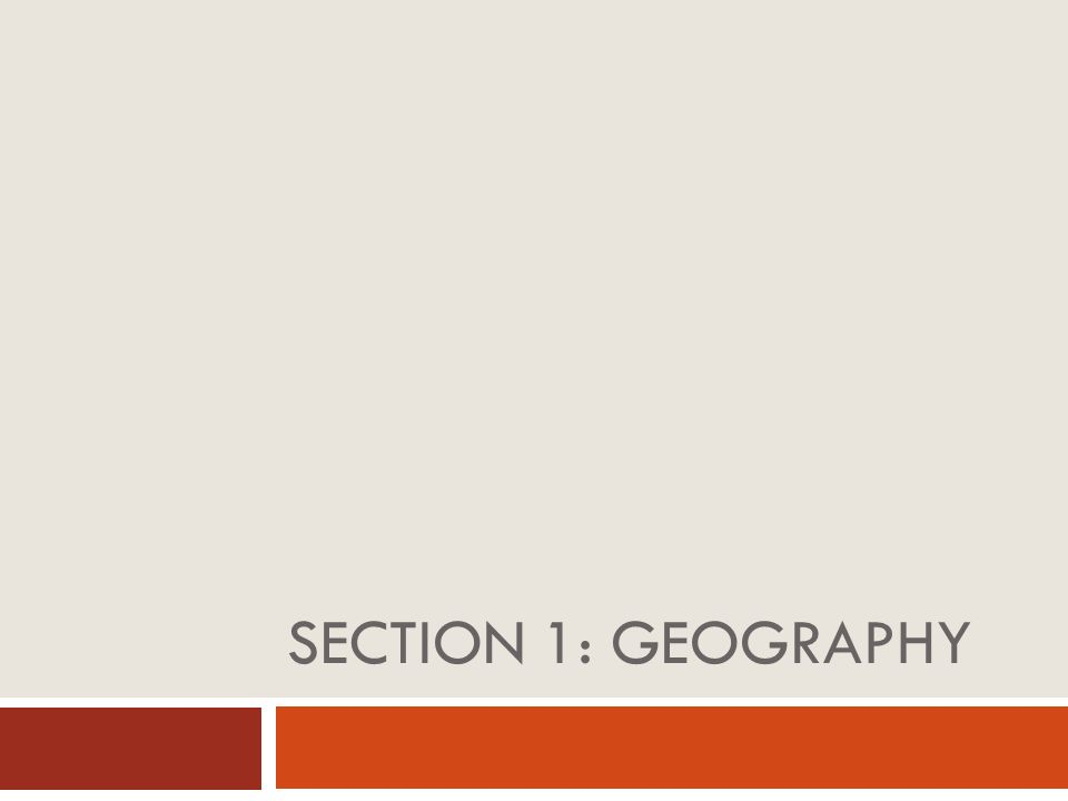 Section 1: Geography