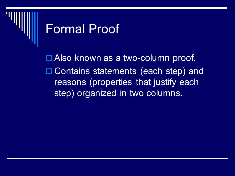 Formal Proof Also known as a two-column proof.