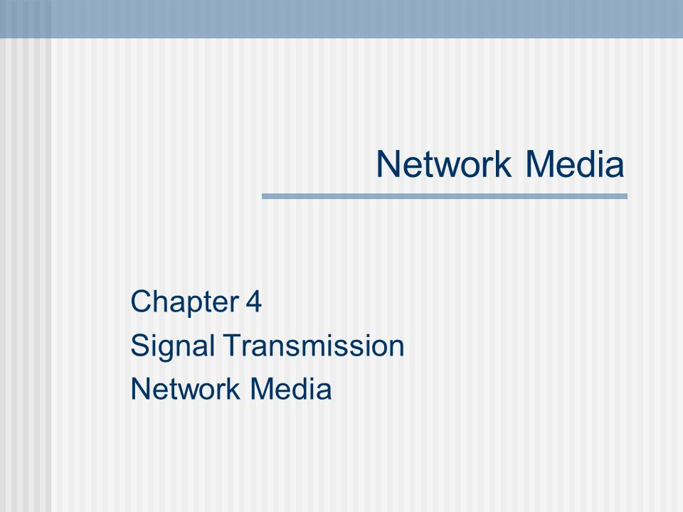 Chapter 4 Signal Transmission Network Media