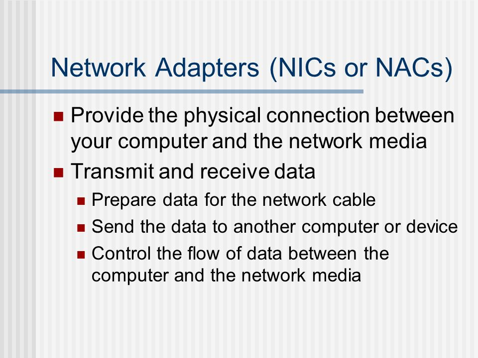 Network Adapters (NICs or NACs)