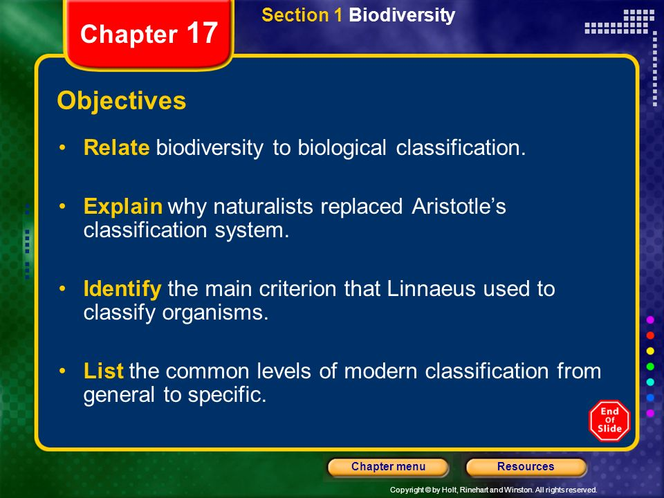 Section 1 Biodiversity Chapter 17. Objectives. Relate biodiversity to biological classification.