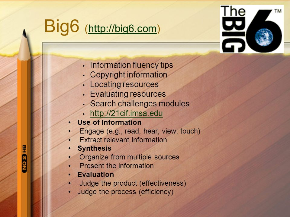 Big6 (http://big6.com) Information fluency tips Copyright information