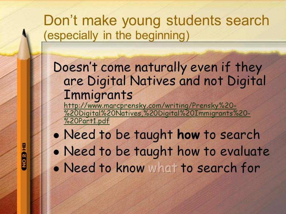 Don't make young students search (especially in the beginning)