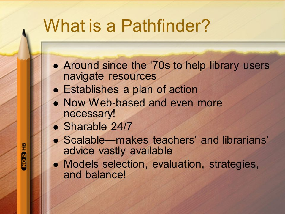 What is a Pathfinder Around since the '70s to help library users navigate resources. Establishes a plan of action.