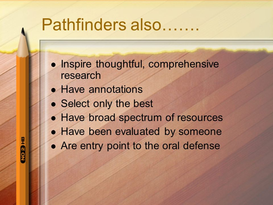 Pathfinders also……. Inspire thoughtful, comprehensive research