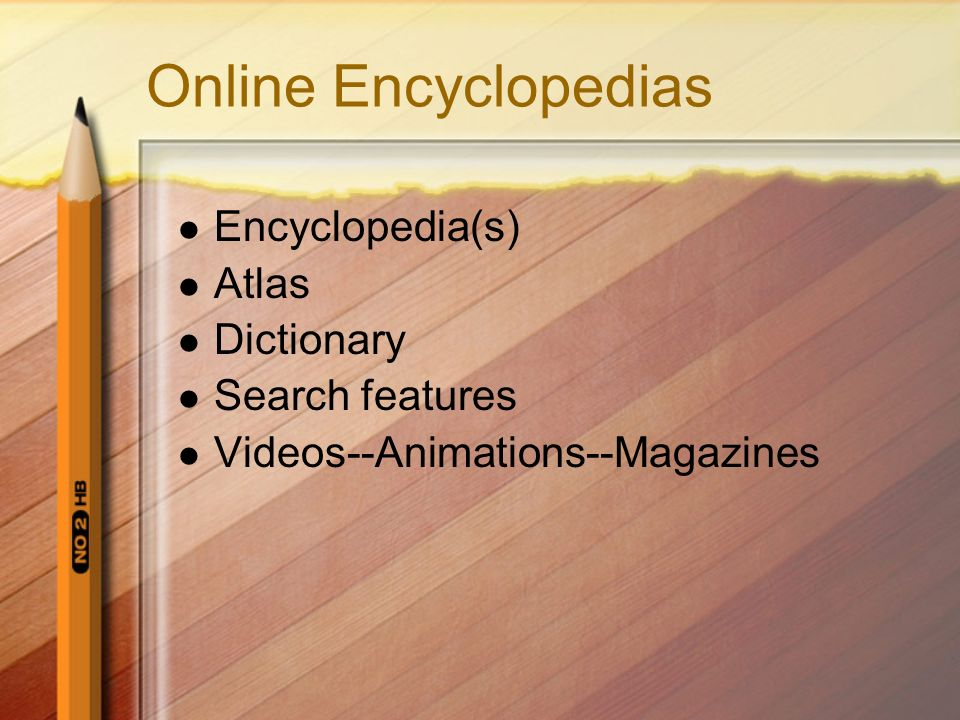 Online Encyclopedias Encyclopedia(s) Atlas Dictionary Search features