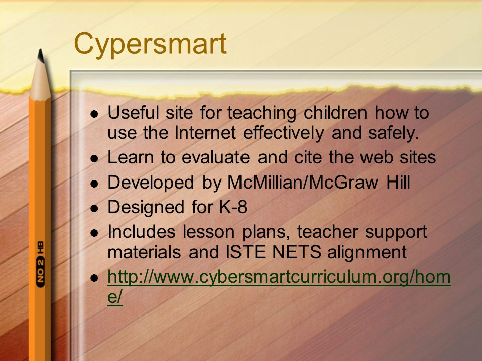 Cypersmart Useful site for teaching children how to use the Internet effectively and safely. Learn to evaluate and cite the web sites.