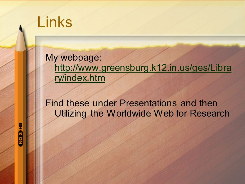 Links My webpage: http://www.greensburg.k12.in.us/ges/Library/index.htm.