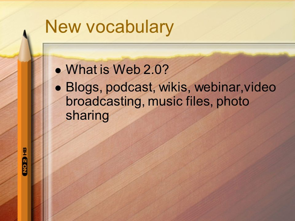 New vocabulary What is Web 2.0