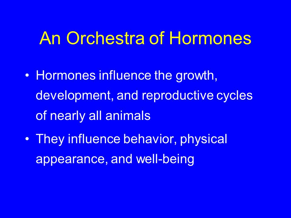 An Orchestra of Hormones